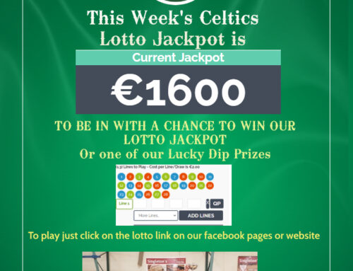 Our Limerick Celtics Lotto Jackpot is €1600 this week.